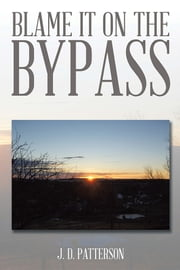 Blame It on the Bypass ebook by J. D. Patterson