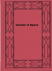 Islands of Space ebook by Jr. John W. Campbell