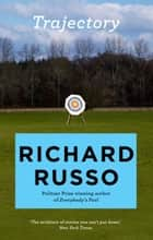 Trajectory ebook by Richard Russo