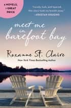 Meet Me in Barefoot Bay - 2-in-1 Edition with Barefoot in the Sand and Barefoot in the Rain ebook by Roxanne St. Claire