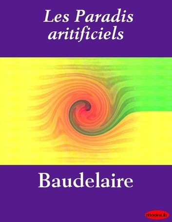 Les Paradis artificiels ebook by eBooksLib
