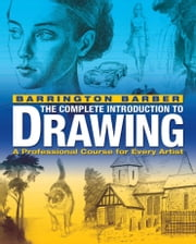 The Complete Introduction to Drawing ebook by Barrington Barber