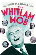 The Whitlam Mob ekitaplar by Mungo MacCallum