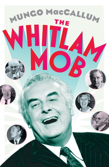 The Whitlam Mob ebook by Mungo MacCallum
