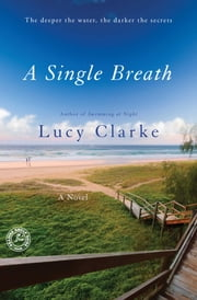A Single Breath - A Novel ebook by Lucy Clarke