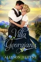 Villa Georgiana ebook by Allyson Jeleyne