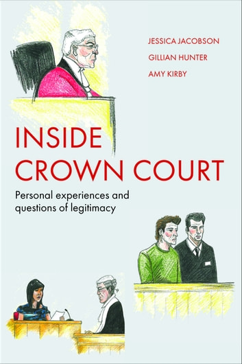 Inside Crown Court - Personal experiences and questions of legitimacy ebook by Hunter, Gillian,Jacobson, Jessica