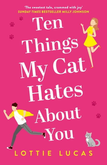 Ten Things My Cat Hates About You ebook by Lottie Lucas