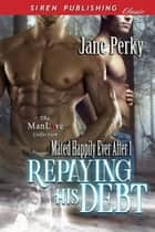 Repaying His Debt ebook by Jane Perky