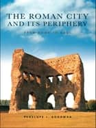 The Roman City and its Periphery ebook by Penelope Goodman
