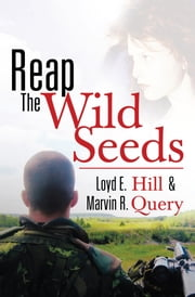 Reap The Wild Seeds ebook by Loyd E. Hill & Marvin R. Query