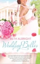 Wedding Belles ebook by Beth Albright