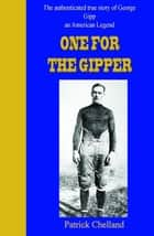 One For The Gipper ebook by Patrick Chelland