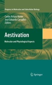 Aestivation - Molecular and Physiological Aspects ebook by Carlos Arturo Navas, José Eduardo Carvalho
