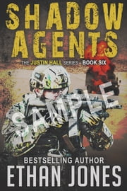 Shadow Agents: Special Preview (Justin Hall # 6) ebook by Ethan Jones