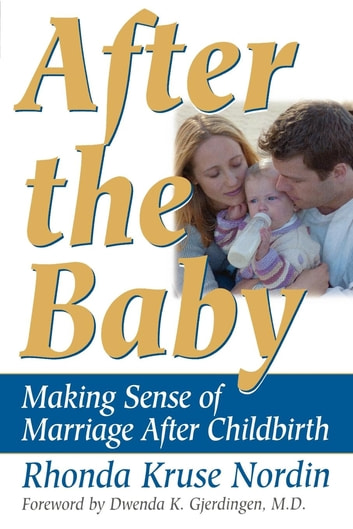 After the Baby - Making Sense of Marriage After Childbirth ebook by Rhonda Nordin