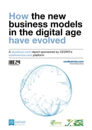 How the new business models in the digital age have evolved ebook by Javier Celaya, José Antonio Vázquez, María Jesús Rojas,...