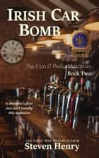 Irish Car Bomb ebook by Steven Henry