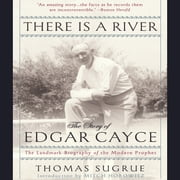 There is a River - The Story of Edgar Cayce audiobook by Thomas Sugrue