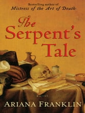The Serpent's Tale ebook by Ariana Franklin
