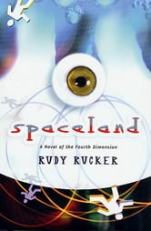 Spaceland - A Novel of the Fourth Dimension ebook by Rudy Rucker