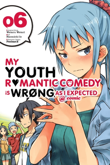 My Youth Romantic Comedy Is Wrong, As I Expected @ comic, Vol. 6 (manga) ebook by Wataru Watari,Naomichi Io,Ponkan 8