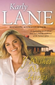 If Wishes Were Horses ebook by Karly Lane