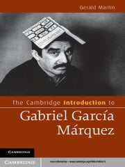 The Cambridge Introduction to Gabriel García Márquez ebook by Gerald Martin