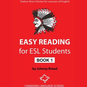 Easy Reading for ESL Students: Book 1 - Twelve Short Stories for Learners of English audiobook by Johnny Bread