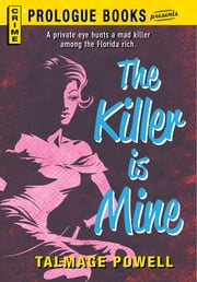The Killer is Mine ebook by Talmage Powell