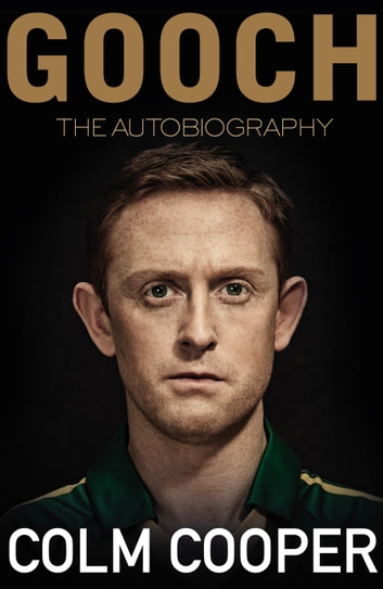 Gooch - The Autobiography ebook by Colm Cooper
