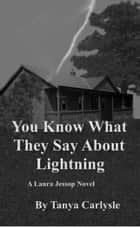 You Know What They Say About Lightning ebook by Tanya Carlysle