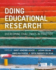Doing Educational Research - Overcoming Challenges In Practice eBook by Professor Marit Honerød Hoveid, Professor Lucian Ciolan, Professor Angelika Paseka,...