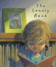 The Lonely Book ebook by Kate Bernheimer,Chris Sheban