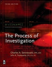 Process of Investigation: Concepts and Strategies for Investigators in the Private Sector ebook by Sennewald, Charles A.