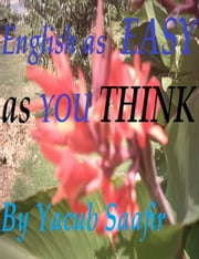 English as Easy as You THINK - We must know the concepts ebook by Yacub Saafir