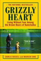 Grizzly Heart ebook by Charlie Russell