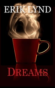 Dreams ebook by Erik Lynd
