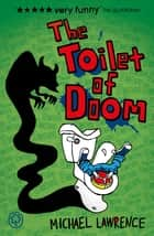 The Toilet Of Doom ebook by Michael Lawrence