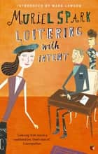 Loitering With Intent ebook by Muriel Spark, Mark Lawson