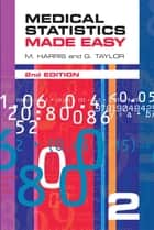 Medical Statistics Made Easy 2e - now superseded by 3e ebook by M. Harris,G. Taylor