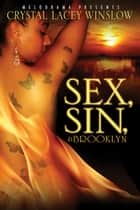 Sex, Sin & Brooklyn ebook by Crystal Lacey Winslow