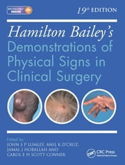 Hamilton Bailey's Physical Signs: Demonstrations of Physical Signs in Clinical Surgery, 19th Edition ebook by Lumley, John S.P