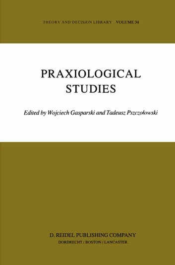 Praxiological Studies - Polish Contributions to the Science of Efficient Action ebook by