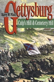 Gettysburg--Culp's Hill and Cemetery Hill ebook by Harry W. Pfanz