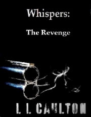 Whispers: The Revenge - Book 2 ebook by L L Caulton