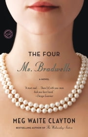 The Four Ms. Bradwells - A Novel ebook by Meg Waite Clayton