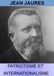 Patriotisme et Internationalisme ebook by Jean Jaurès