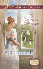 The Courting Campaign (Mills & Boon Love Inspired Historical) (The Master Matchmakers, Book 1) ebook by Regina Scott