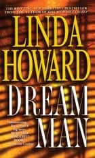 Dream Man ebook by Linda Howard